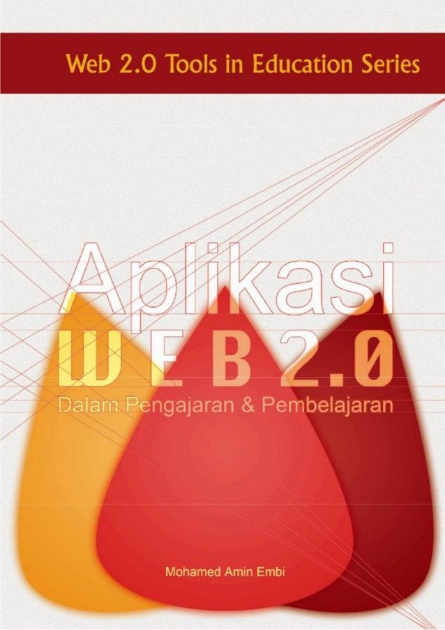 Aplikasi Web 2.0 dalamPengajaran dan Pembelajaran     MOHAMED AMIN EMBI      Pusat Pembangunan Akademik      Universiti Ke...