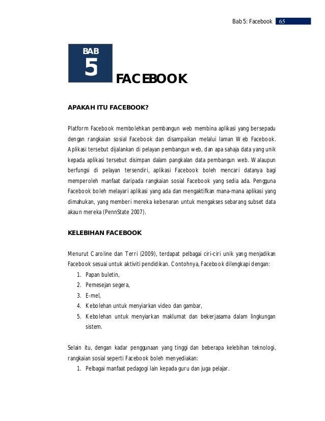 66    Bab 5: Facebook        2. Menghubungkan sesama pelajar yang secara tidak langsung membina komuniti            pembel...