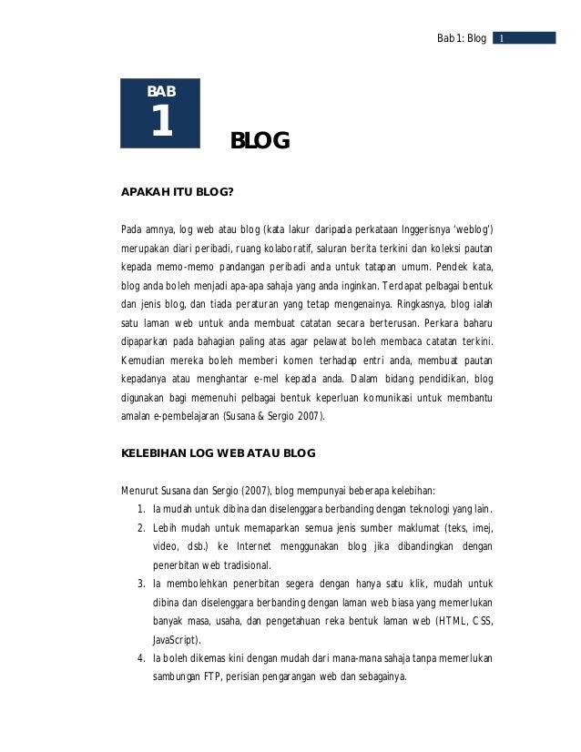2    Bab 1: Blog       5. Ia berupaya merangkumi pembaca yang lebih ramai tanpa kehilangan kualiti           maklumat dan ...