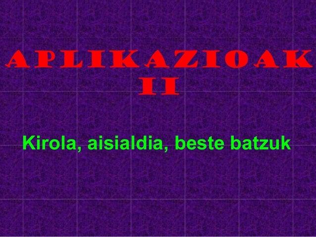 APLIKAZIOAK II Kirola, aisialdia, beste batzuk