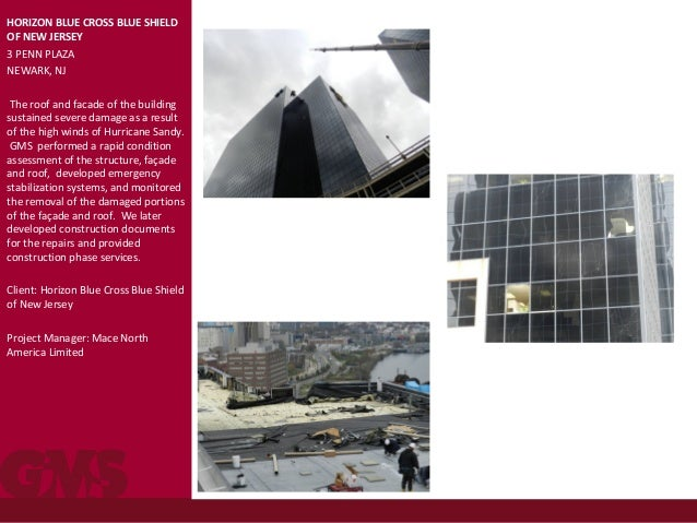 HORIZON BLUE CROSS BLUE SHIELD OF NEW JERSEY 3 PENN PLAZA NEWARK, NJ The roof and facade of the building sustained severe ...