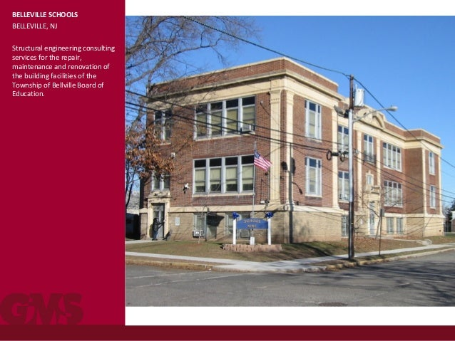 BELLEVILLE SCHOOLS BELLEVILLE, NJ Structural engineering consulting services for the repair, maintenance and renovation of...