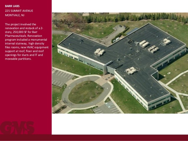 BARR LABS 225 SUMMIT AVENUE MONTVALE, NJ The project involved the renovation and restack of a 2- story, 250,000 SF for Bar...