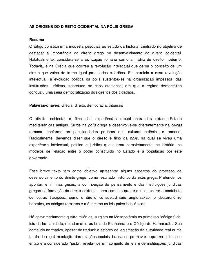 AS ORIGENS DO DIREITO OCIDENTAL NA PÓLIS GREGAResumoO artigo constitui uma modesta pesquisa ao estudo da história, centrad...