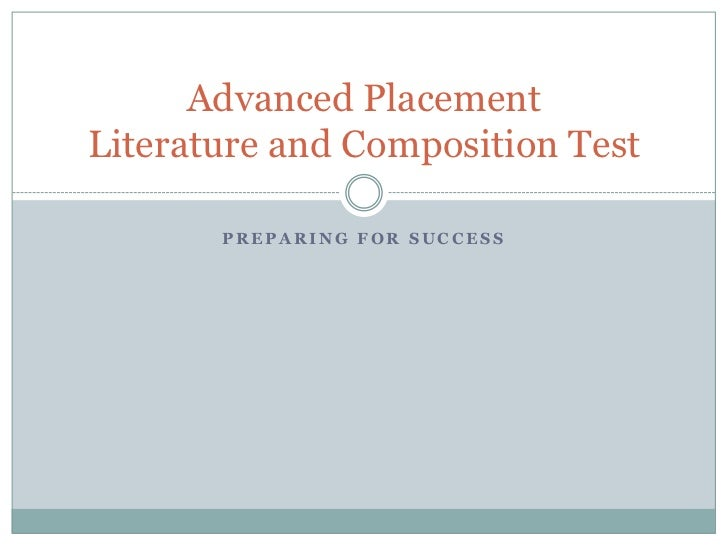 Preparing for Success<br />Advanced Placement Literature and Composition Test<br />