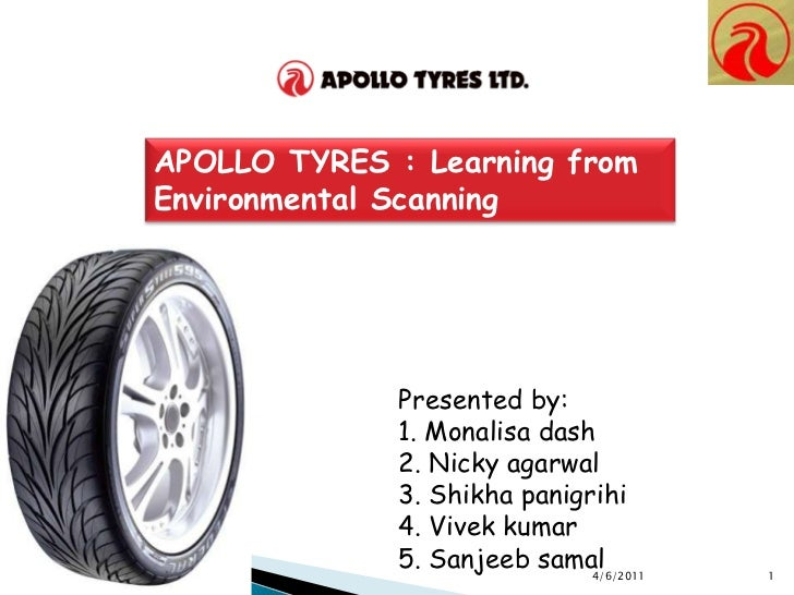 APOLLO TYRES : Learning from Environmental Scanning<br />Presented by:<br />1. Monalisa dash<br />2. Nicky agarwal<br />3....