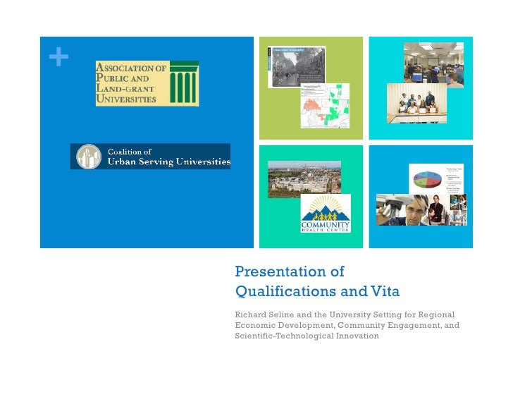 +         Presentation of     Qualifications and Vita     Richard Seline and the University Setting for Regional     Econo...