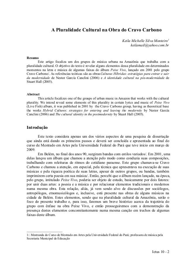 A Pluralidade Cultural na Obra do Cravo Carbono Keila Michelle Silva Monteiro1 keilamail@yahoo.com.br Resumo Este artigo f...