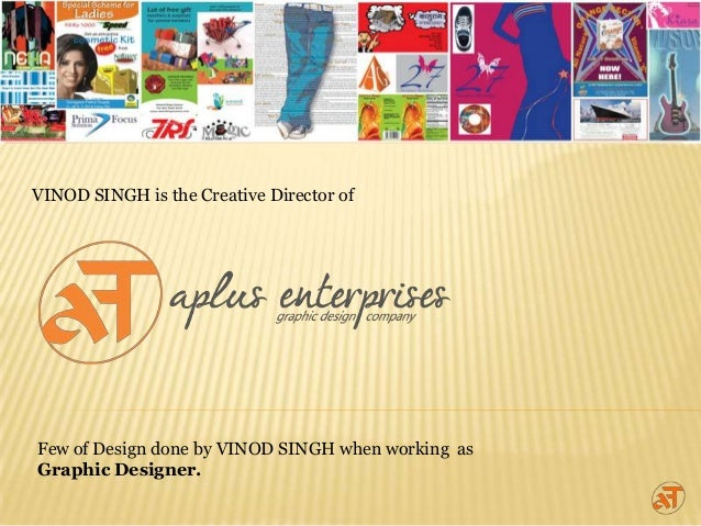 Few of Design done by VINOD SINGH when working as Graphic Designer. VINOD SINGH is the Creative Director of