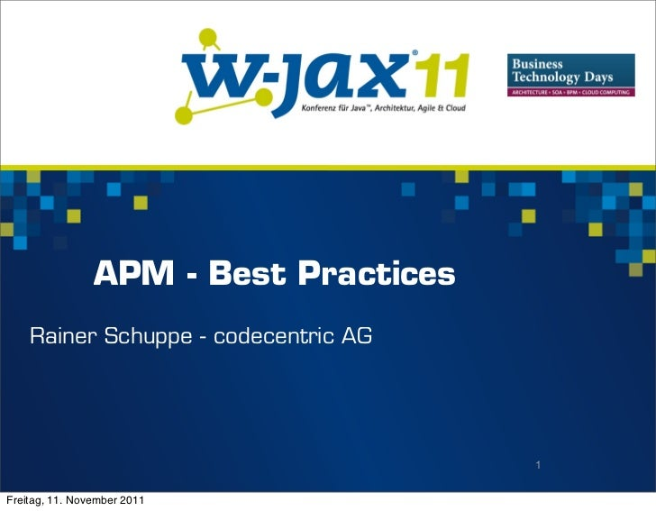 APM - Best Practices    Rainer Schuppe - codecentric AG                                       1Freitag, 11. November 2011