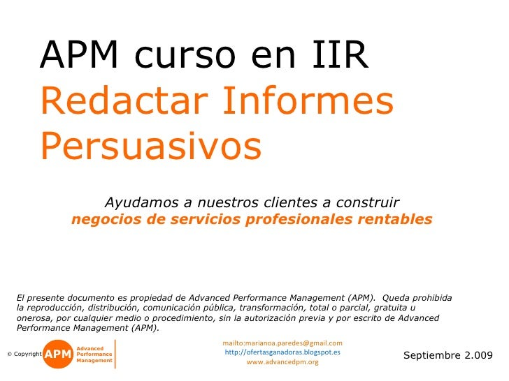 APM  Ganar al incumbente Septiembre 2.009 El presente documento es propiedad de Advanced Performance Management (APM).  Qu...