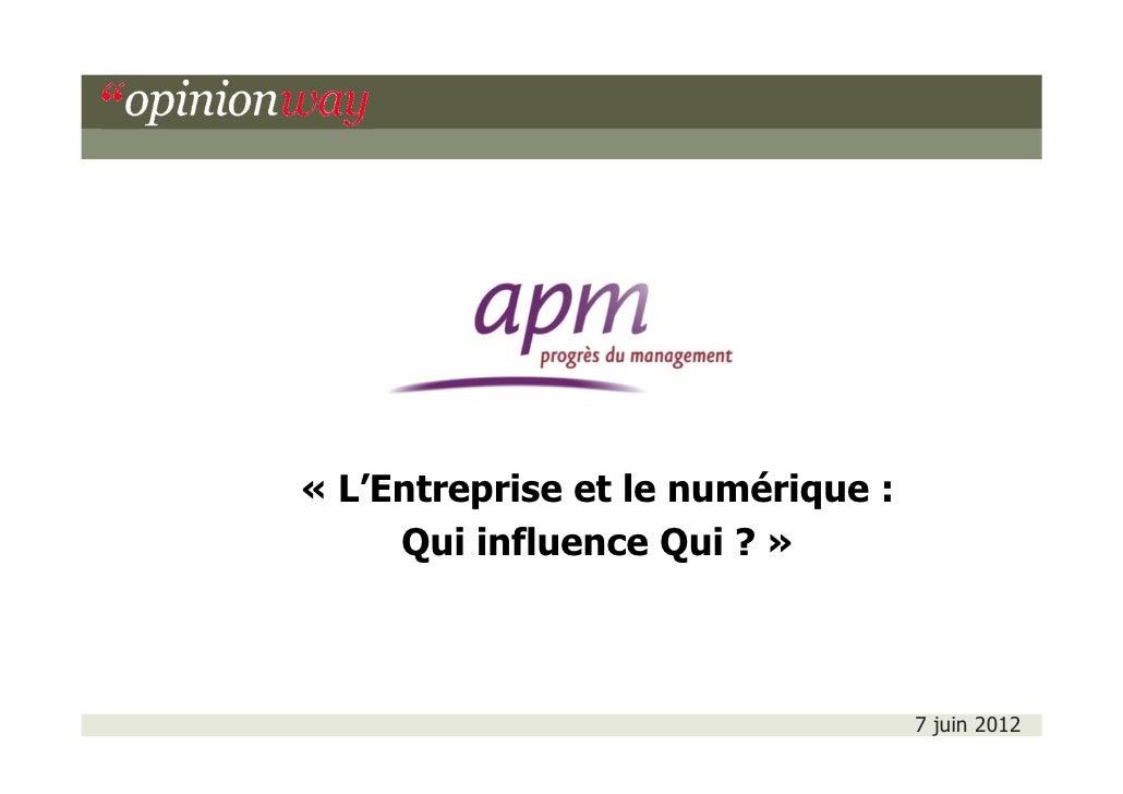 « L'Entreprise et le numérique :     Qui influence Qui ? »                                   7 juin 2012