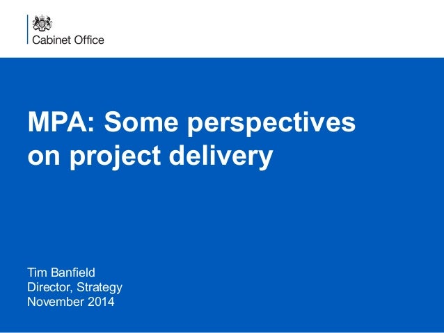 MPA: Some perspectives  on project delivery  Tim Banfield  Director, Strategy  November 2014