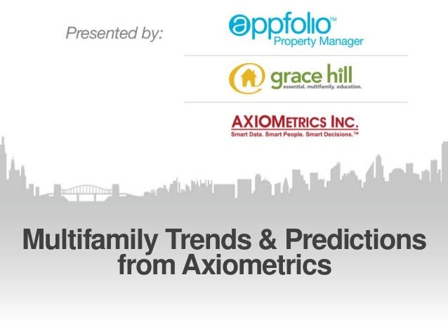 Multifamily Trends & Predictionsfrom Axiometrics