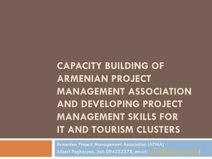 CAPACITY BUILDING OF ARMENIAN PROJECT MANAGEMENT ASSOCIATION AND DEVELOPING PROJECT MANAGEMENT SKILLS FOR  IT AND TOURISM ...