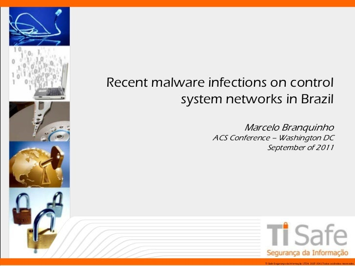 Recent malware infections on control           system networks in Brazil                       Marcelo Branquinho         ...