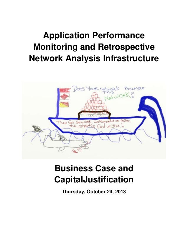 Application Performance Monitoring and Retrospective Network Analysis Infrastructure  Business Case and CapitalJustificati...