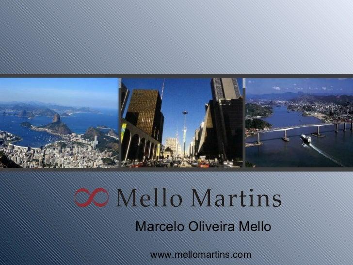 Marcelo Oliveira Mello     www.mellomartins.com