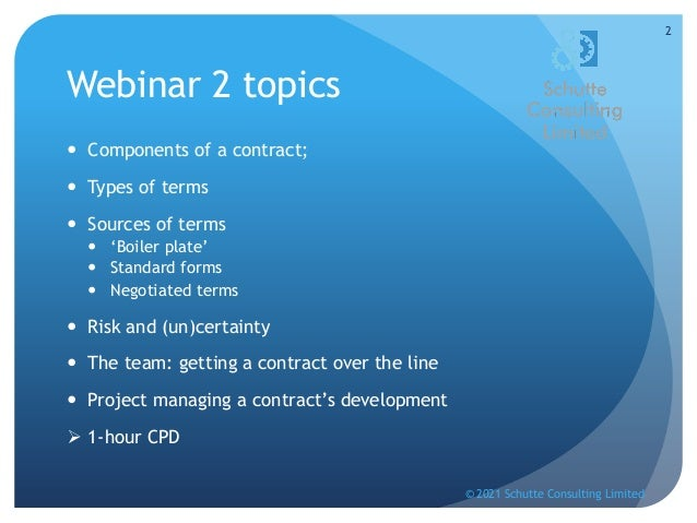 Basic Contract Law for project managers webinar series, Part 2: Building a contract, 14 September 2021 Slide 2