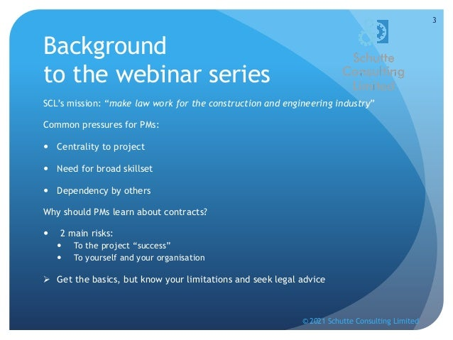 Basic Contract Law for project managers webinar series, Part 2: Building a contract, 14 September 2021 Slide 3