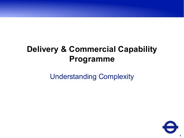 Delivery & Commercial Capability Programme Understanding Complexity  1