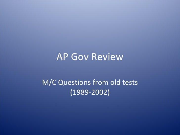 AP Gov Review M/C Questions from old tests (1989-2002)
