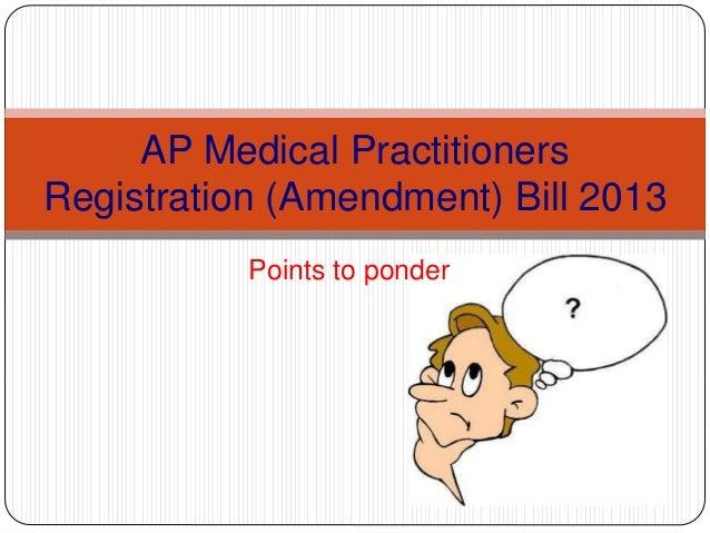 AP Medical Practitioners Registration (Amendment) Bill 2013 Points to ponder