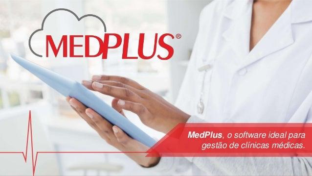 MedPlus, o software ideal para gestão de clínicas médicas.