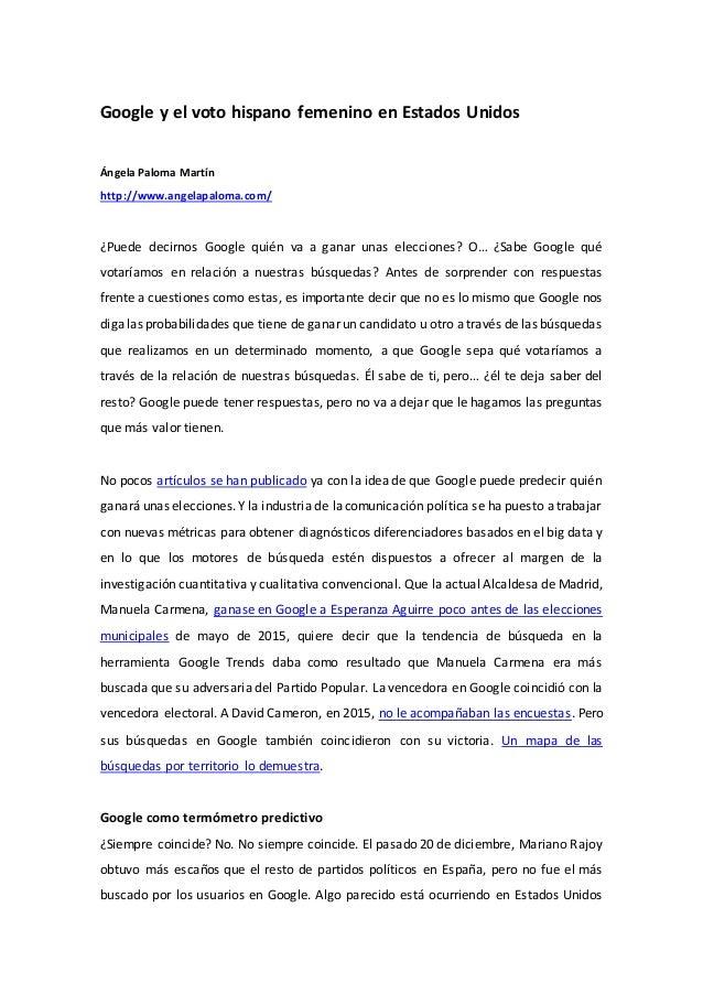 Google y el voto hispano femenino en Estados Unidos Ángela Paloma Martín http://www.angelapaloma.com/ ¿Puede decirnos Goog...