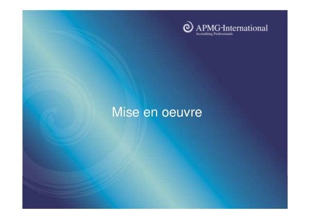 www.apmg-international.com  Mise en oeuvre
