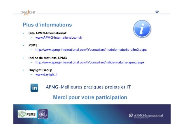 Plus d'informations •  Site APMG-International: – www.APMG-International.com/fr  •  P3M3 – http://www.apmg-international.c...
