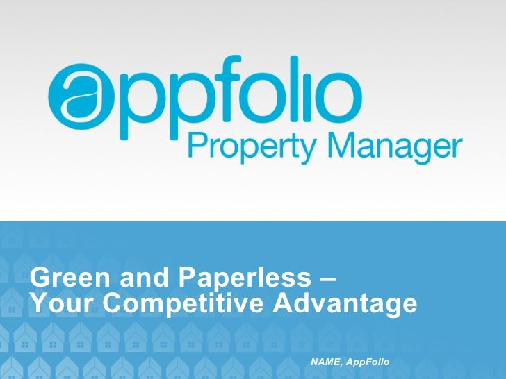 Green and Paperless –  Your Competitive Advantage NAME, AppFolio