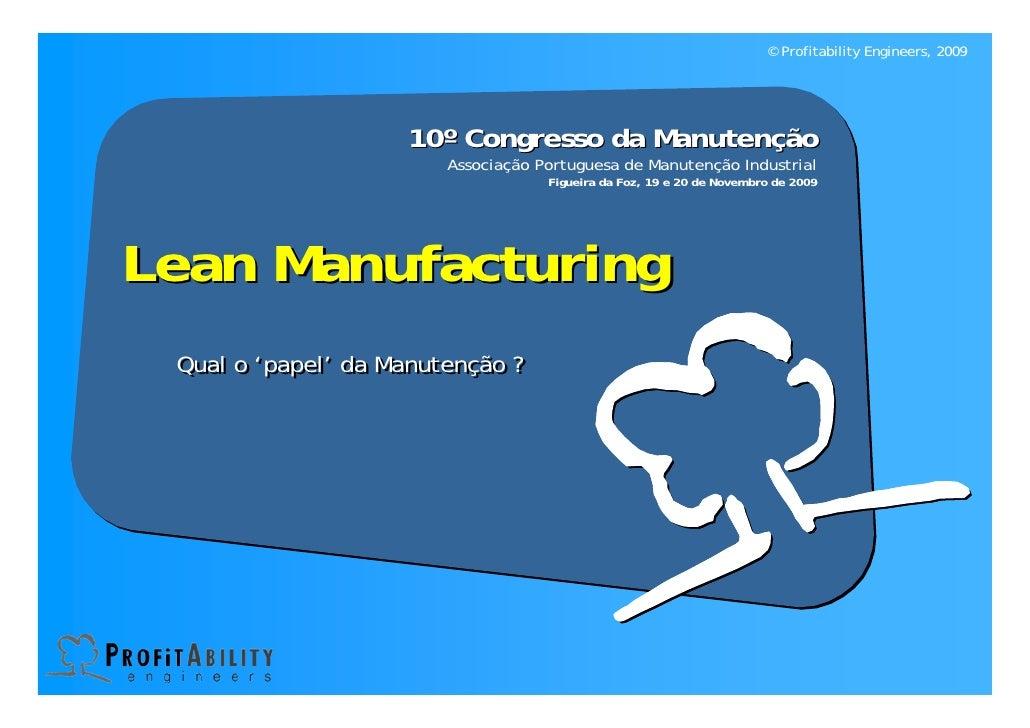 © Profitability Engineers, 2009                          10º Congresso da Manutenção                         Associação Po...