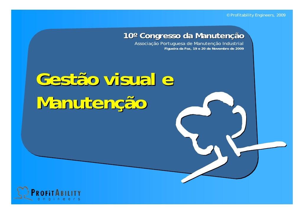 © Profitability Engineers, 2009              10º Congresso da Manutenção            Associação Portuguesa de Manutenção In...