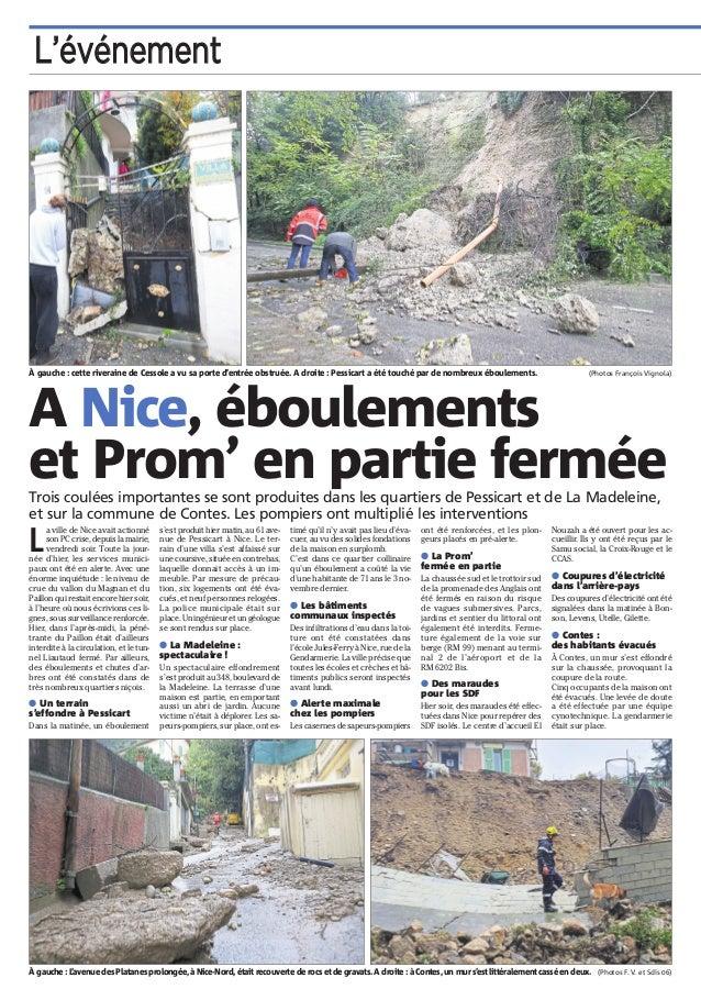 L'événement La ville de Nice avait actionné son PC crise, depuis la mairie,vendredi soir. Toute la journée ...