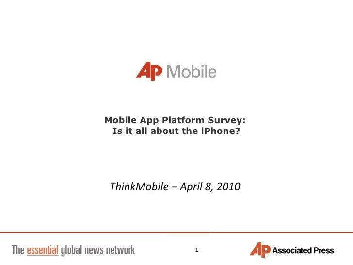 Mobile App Platform Survey:  Is it all about the iPhone? ThinkMobile – April 8, 2010