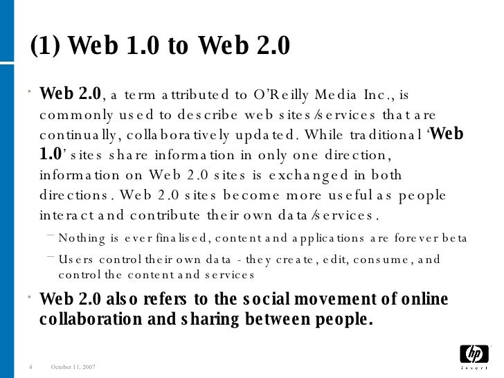 (1) Web 1.0 to Web 2.0 <ul><li>Web 2.0 , a term attributed to O'Reilly Media Inc., is commonly used to describe web sites/...