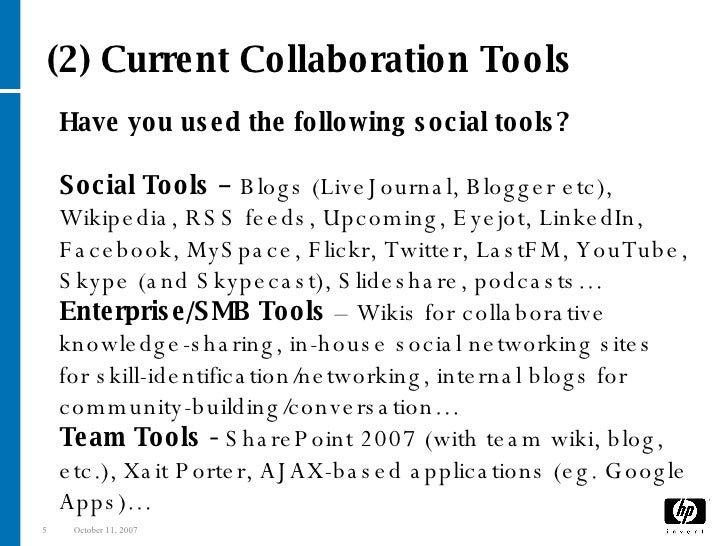 Have you used the following social tools? Social Tools –  Blogs (LiveJournal, Blogger etc), Wikipedia, RSS feeds, Upcoming...