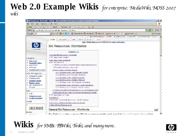 Web 2.0 Example Wikis   for enterprise: MediaWiki, MOSS 2007 wiki Wikis   for SMBs: PBWiki, Twiki, and many more. **prize**