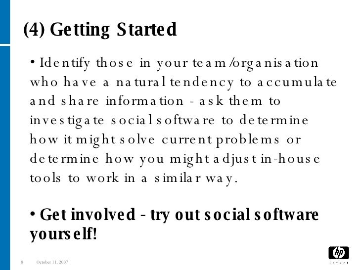 •  Identify those in your team/organisation who have a natural tendency to accumulate and share information - ask them to ...