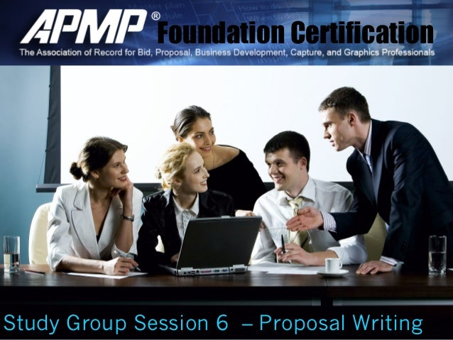 Foundation Certification Study Group Session 6 – Proposal Writingng Study Group Session 6 – Proposal Writingng