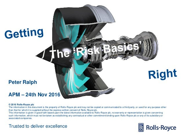 Trusted to deliver excellence © 2016 Rolls-Royce plc The information in this document is the property of Rolls-Royce plc a...