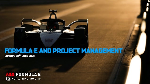 FORMULA E AND PROJECT MANAGEMENT LONDON, 20TH JULY 2021
