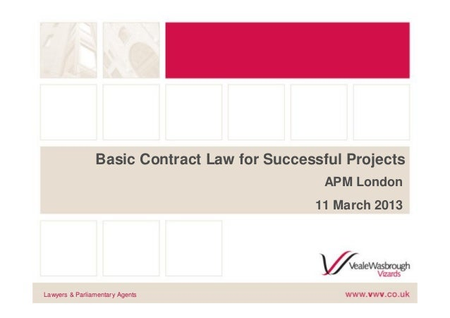 Basic Contract Law for Successful Projects                                              APM London                        ...