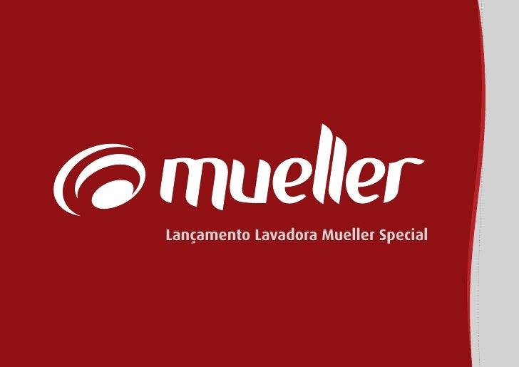 Lançamento Lavadora Mueller Special