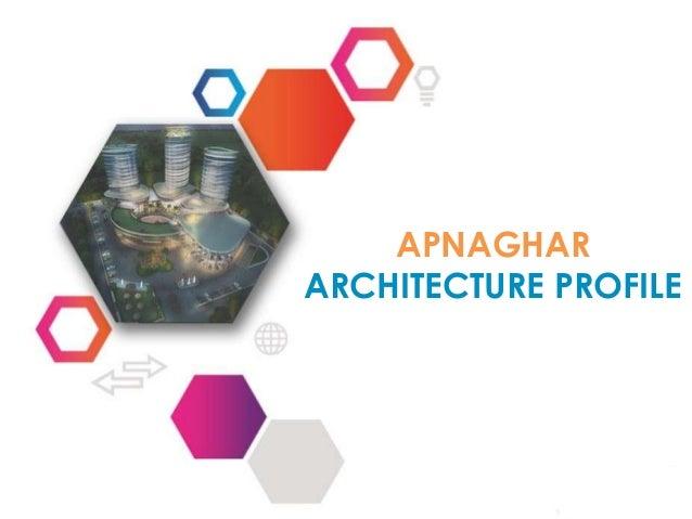 APNAGHAR ARCHITECTURE PROFILE