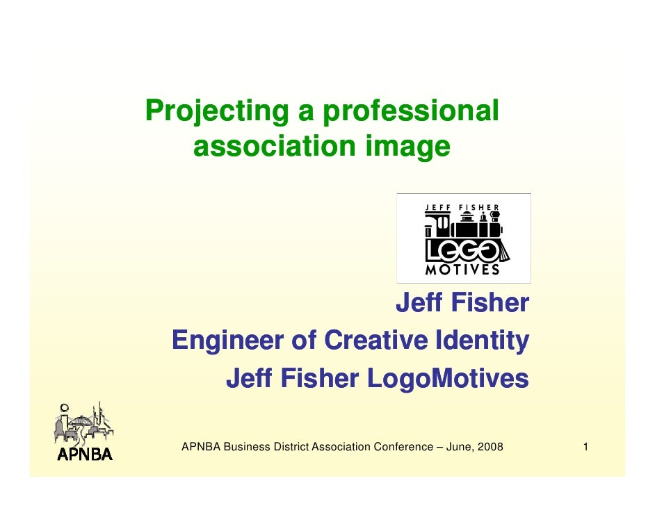 Projecting a professional    association image                    g                        Jeff Fisher  Engineer of Creati...