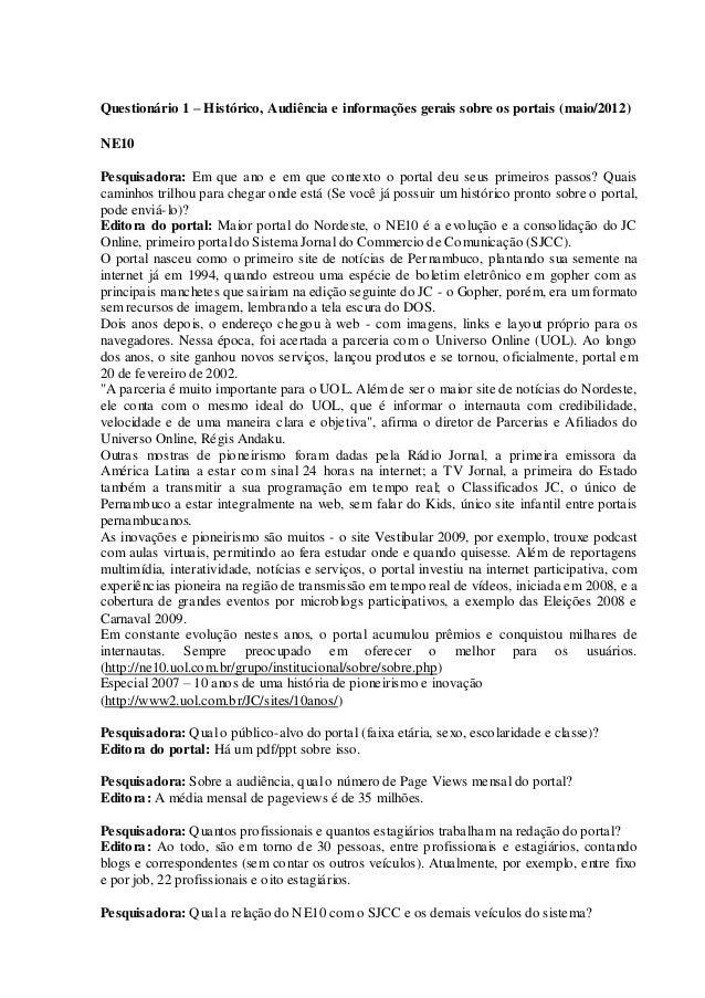 Questionário 1 – Histórico, Audiência e informações gerais sobre os portais (maio/2012)NE10Pesquisadora: Em que ano e em q...
