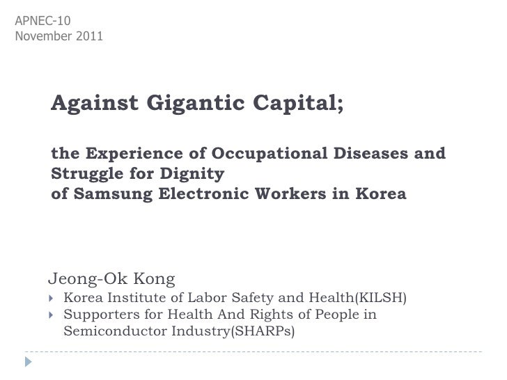 APNEC-10November 2011     Against Gigantic Capital;     the Experience of Occupational Diseases and     Struggle for Digni...