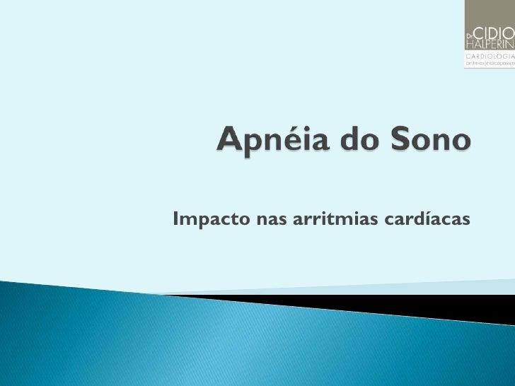 Impacto nas arritmias cardíacas